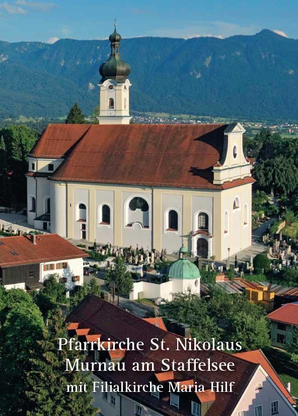 Sabine Klotz, Pfarrkirche St. Nikolaus Murnau am Staffelsee mit Filialkirche Maria Hilf, Kunstverlag Josef Fink, ISBN 978-3-95976-199-4