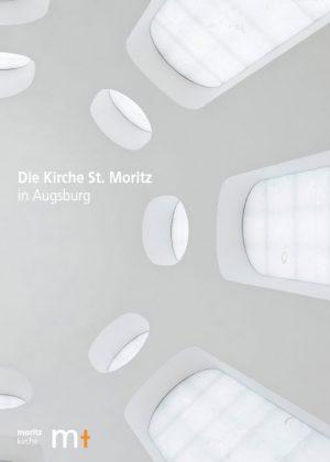 Gernot Michael Müller (Hrsg.), Die Kirche St. Moritz in Augsburg, 64 Seiten, 55 Abb., Format 13,6 x 19 cm, 1. Auflage 2019, Verarbeitung: Broschur Klebebindung, Kunstverlag Josef Fink, ISBN 978-3-95976-211-3