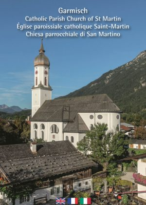 Peter B. Steiner, Catholic Parish Church of St Martin / Église paroissiale catholique Saint-Martin / Chiesa parrocchiale di San Martino Garmisch (Translation: Katherine Vanovitch / Traduction: Florence Marguier / Traduzione: Gabriella Gabbrielli-Bader), 32 Seiten, 31 Abb., Format 13,6 x 19 cm, 1. englisch/französisch/italienische Auflage 2019, Kunstverlag Josef Fink, ISBN 978-3-95976-226-7