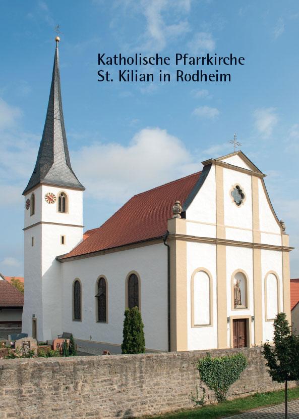 Holger Kempkens, Katholische Pfarrkirche St. Kilian in Rodheim, 36 Seiten, 30 Abb., Format 13,6 x 19 cm, 1. Auflage 2020, Kunstverlag Josef Fink, ISBN 978-3-95976-263-2