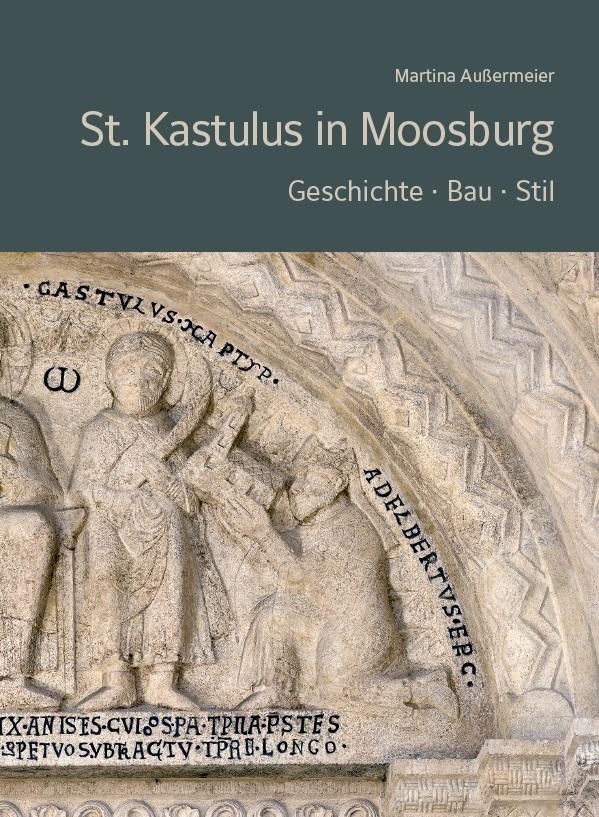 Martina Außermeier, St. Kastulus in Moosburg. Geschichte – Bau – Stil, 296 Seiten, 222 Abb., Format 21 x 27,5 cm, 1. Auflage 2020, Kunstverlag Josef Fink, ISBN 978-3-95967-237-3