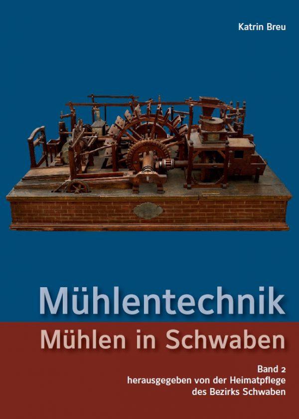 Heimatpflege des Bezirks Schwaben (Hrsg.), Katrin Breu, Mühlentechnik (Mühlen in Schwaben – Band 2), Kunstverlag Josef Fink, ISBN 978-3-95976-160-4