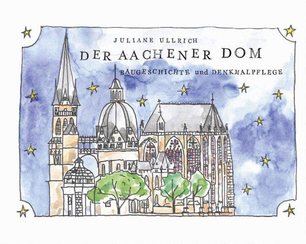 Domkapitel Aachen (Hrsg.), Juliane Ullrich (Text und Zeichnungen), Der Aachener Dom – Baugeschichte und Denkmalpflege, Kunstverlag Josef Fink, ISBN 978-3-95976-243-4