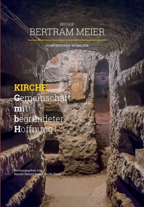 Harald Heinrich, Gerda Riedl (Hrsg.), Bischof Bertram Meier: Kirche – Gemeinschaft mit begründeter Hoffnung! Domprediger-Homilien. Festgabe zum 60. Geburtstag, 224 Seiten, 130 Abb., Format 22 x 30 cm, 1. Auflage 2020, Kunstverlag Josef Fink, ISBN 978-3-95976-287-8