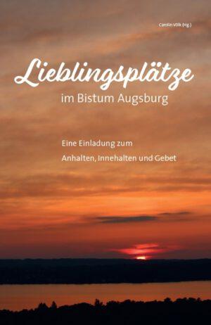 Carolin Völk (Hrsg.), Lieblingsplätze im Bistum Augsburg – Eine Einladung zum Anhalten, Innehalten und Gebet, 232 Seiten, 225 Abb., Format 16,2 x 23,2 cm, 1. Auflage 2020, Kunstverlag Josef Fink, ISBN 978-3-95976-288-5