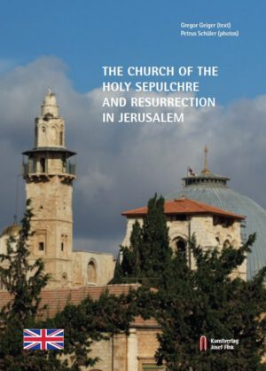 Gregor Geiger (text), Petrus Schüler (photos), The Church of the Holy Sepulchre and Resurrection in Jerusalem (Translation: Katherine Vanovitch), 72 Seiten, 53 Abb., Format 13,6 x 19 cm, 1st edition 2020, Kunstverlag Josef Fink, ISBN 978-3-95976-277-9