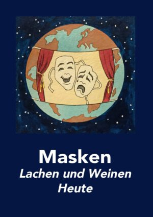 Masken – Lachen und Weinen Heute, Kunstverlag Josef Fink, ISBN 978-3-95976-292-2