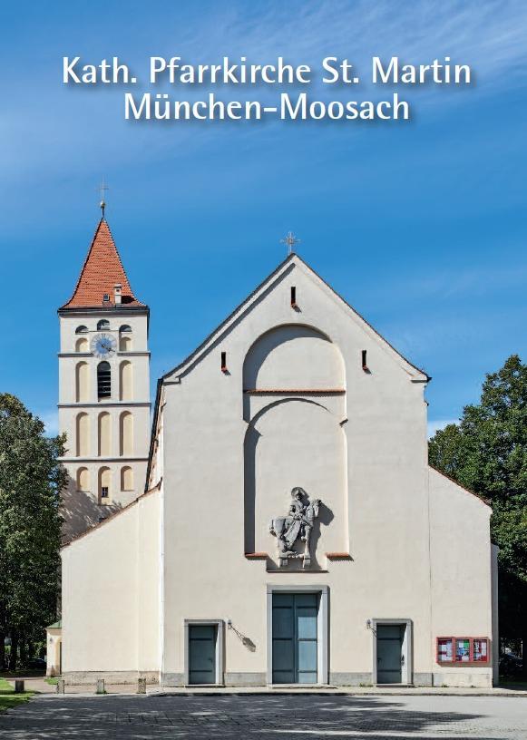 Kath. Pfarrkirche St. Martin München-Moosach, Kunstverlag Josef Fink, ISBN 978-3-933784-51-3