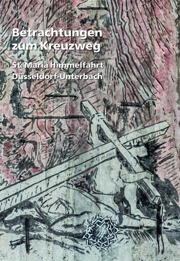Georg Braun / Martin Grote, Betrachtungen zum Kreuzweg St. Mariä Himmelfahrt Düsseldorf-Unterbach, 24 Seiten, 14 Abb., Format 13,6 x 19 cm, 1. Auflage 2020, Kunstverlag Josef Fink, ISBN 978-3-95976-284-7