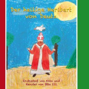 Der heilige Heribert von Deutz – Erzbischof von Köln und Kanzler von Otto III., Kunstverlag Josef Fink, ISBN 978-3-95976-324-0