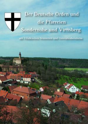 Der Deutsche Orden und die Pfarreien Sondernohe und Virnsberg mit Filialkirchen Neustetten und Unteraltenbernheim, Kunstverlag Josef Fink, ISBN 978-3-95976-331-8