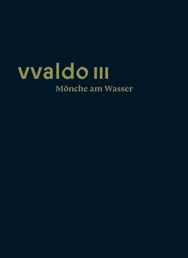 vvaldo III – Mönche am Wasser, Kunstverlag Josef Fink, ISBN 978-3-95976-333-2