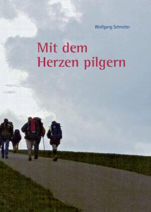 Wolfgang Schneller, Mit dem Herzen pilgern, Kunstverlag Josef Fink, ISBN 978-3-89870-315-4