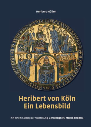 """Heribert von Köln – Ein Lebensbild. Mit einem Katalog zur Ausstellung """"Gerechtigkeit. Macht. Frieden. – 1000 Jahre Heribert in Köln"""" in Neu-St. Heribert und in der Kölner Domschatzkammer, Kunstverlag Josef Fink, ISBN 978-3-95976-293-9"""