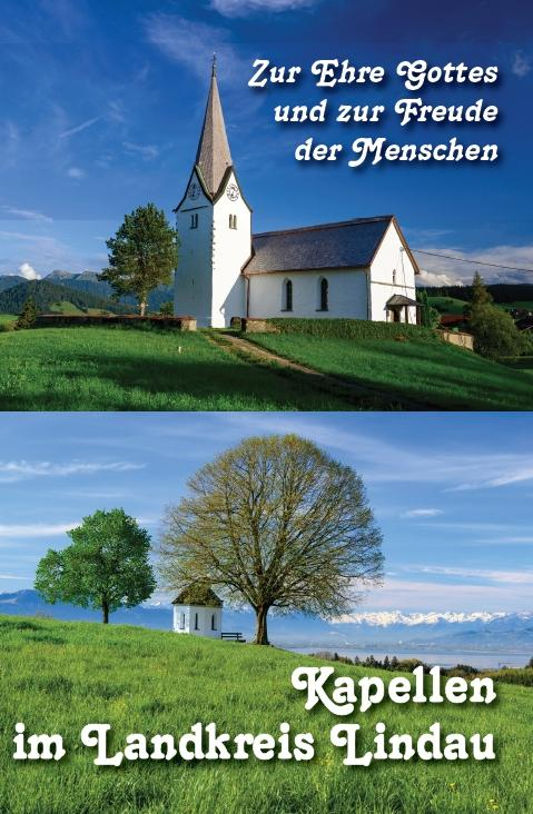 Zur Ehre Gottes und zur Freude der Menschen – Kapellen im Landkreis Lindau, 296 Seiten, Kunstverlag Josef Fink, ISBN 978-3-95976-314-1