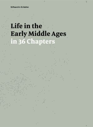 Life in the Early Middle Ages in 36 Chapters, Kunstverlag Josef Fink, ISBN 978-3-95976-351-6