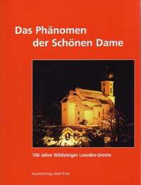 Das Phänomen der Schönen Dame - 100 Jahre Wildsteiger Lourdes-Grotte