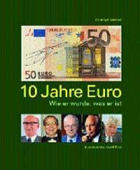 10 Jahre Euro. Wie er wurde, was er ist