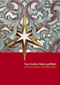 Von Gottes Stern geführt. 750 Jahre Franziskanerinnen von Maria Stern in Augsburg