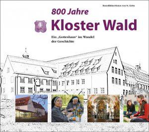 """800 Jahre Kloster Wald – Ein """"Gotteshaus"""" im Wandel der Geschichte"""