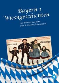 Bayern 1 Wiesngeschichten mit Bildern aus dem Bier- & Oktoberfestmuseum