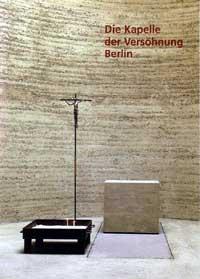 Die Kapelle der Versöhnung, Berlin