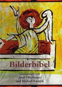 Bilderbibel. Glasfenster von Josef Oberberger und Michael Kampik