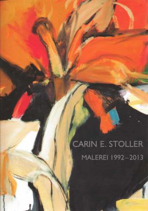 Carin E. Stoller – Malerei 1992–2013